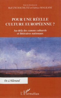 Pour une réelle culture européenne ? : au-delà des canons culturels et littéraires nationaux -