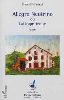 Allegro Neutrino ou L'attrape-temps - FrançoisVannucci