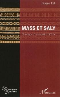 Mass et Saly : chronique d'une relation difficile - DiagneFall