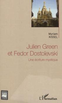 Julien Green et Fedor Dostoïevski : une écriture mystique - MyriamKissel