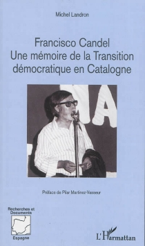 Francisco Candel, une mémoire de la transition démocratique en Catalogne - Michel Landron