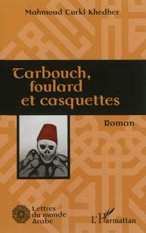 Tarbouch, foulard et casquettes - Mahmoud-TurkiKhedher