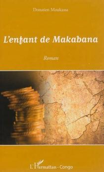 L'enfant de Makabana - DonatienMoukassa