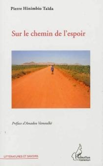 Sur le chemin de l'espoir - Pierre HinimbioTaïda
