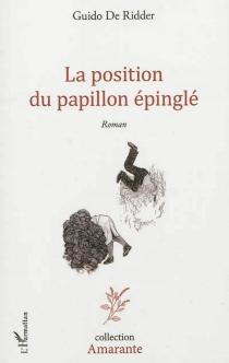 La position du papillon épinglé - Guido deRidder