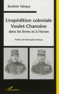 L'expédition coloniale Voulet-Chanoine dans les livres et à l'écran - IbrahimYahaya