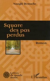 Square des pas perdus - NaaghiRemache