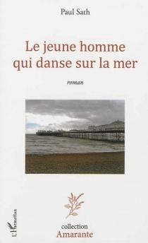 Le jeune homme qui danse sur la mer - PaulSath