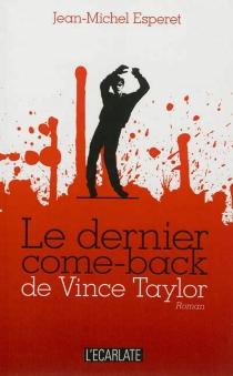 Le dernier come-back de Vince Taylor - Jean-MichelEsperet