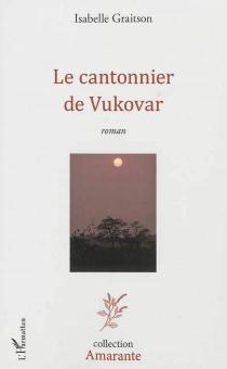 Le cantonnier de Vukovar - IsabelleGraitson