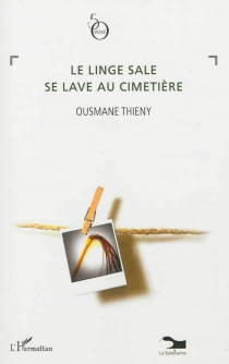 Le linge sale se lave au cimetière - OusmaneThiény