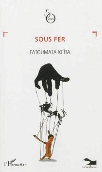 Sous fer - FatoumataKeïta