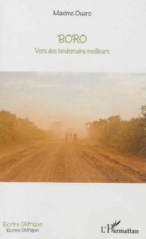 Boro : vers des lendemains meilleurs - MaximeOuaro