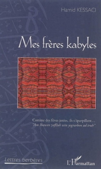 Mes frères kabyles - HamidKessaci