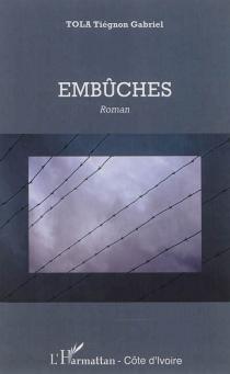 Embûches - Tiégnon GabrielTola