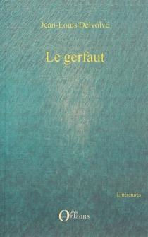 Le gerfaut - Jean-LouisDelvolvé