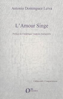 L'amour singe ou La passion selon King Kong : généalogie d'un mythe sexuel - AntonioDominguez Leiva