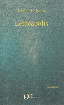 Léthéapolis - TouficEl-Khoury