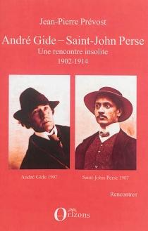 André Gide, Saint-John Perse : une rencontre insolite : 1902-1914 - Jean-PierrePrévost