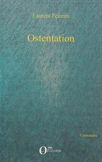Ostentation - LaurentPeireire