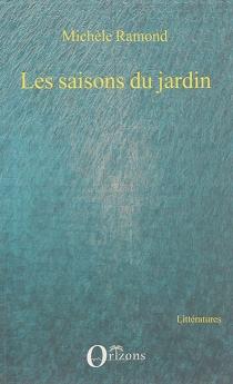 Les saisons du jardin - MichèleRamond