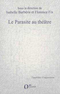Le parasite au théâtre -
