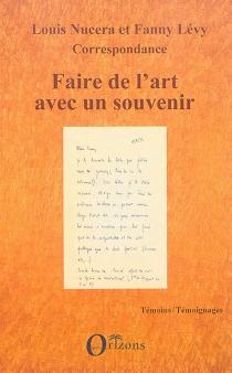 Faire de l'art avec un souvenir : correspondance - FannyLévy