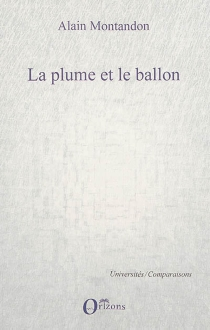 La plume et le ballon - AlainMontandon