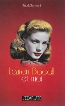 Lauren Bacall et moi - FrankBertrand