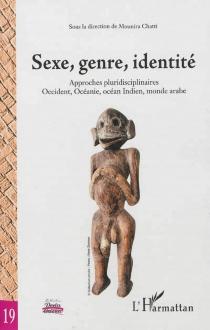 Sexe, genre, identité : approches pluridisciplinaires, Occident, Océanie, océan Indien, monde arabe -
