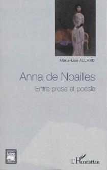 Anna de Noailles : entre prose et poésie - Marie-LiseAllard
