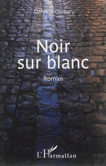 Noir sur blanc - DanielBrasseur