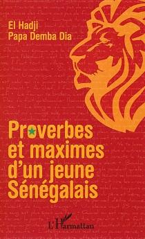 Proverbes et maximes d'un jeune Sénégalais - El Hadji PapaDemba Dia