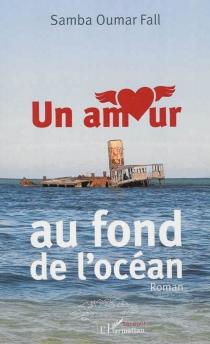 Un amour au fond de l'océan - Samba OumarFall