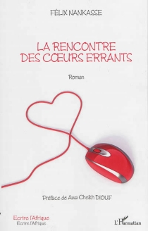 La rencontre des coeurs errants - FélixNankasse