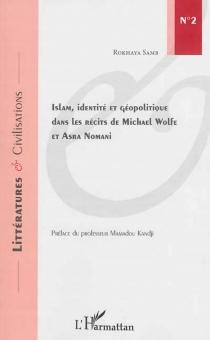 Islam, identité et géopolitique dans les récits de Michael Wolfe et Asra Nomani - RokhayaSamb
