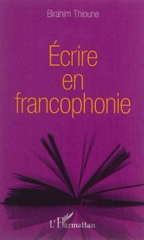 Ecrire en francophonie - BirahimThioune