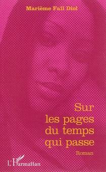 Sur les pages du temps qui passe - MarièmeFall Diol