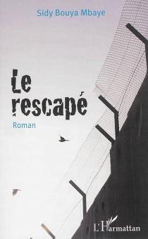Le rescapé - Sidi BouyaMbaye