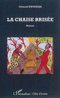 La chaise brisée - ClémentEwouedje