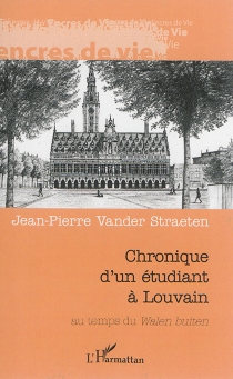 Chronique d'un étudiant à Louvain : au temps du Walen buiten - Jean-PierreVander Straeten