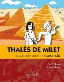 Thalès de Milet : les aventures virtuelles de Zia et Léo - AndréRoss