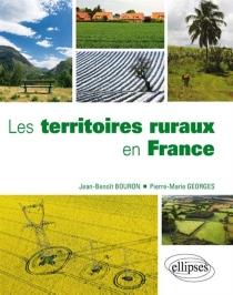 Les territoires ruraux en France : une géographie des ruralités contemporaines - Jean-BenoîtBouron