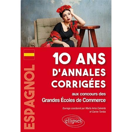 espagnol 10 ans d 39 annales corrig es aux concours des grandes coles de commerce ouvrages par. Black Bedroom Furniture Sets. Home Design Ideas