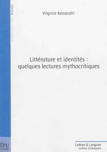 Littérature et identités : quelques lectures mythocritiques - VirginieKonandri