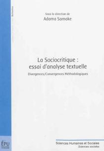 La sociocritique : essai d'analyse textuelle : divergences-convergences méthodologiques -