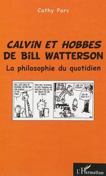 Calvin et Hobbes de Bill Watterson : la philosophie du quotidien - CathyParc