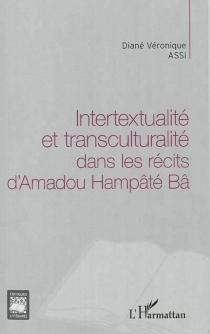 Intertextualité et transculturalité dans les récits d'Amadou Hampâté Bâ - DianéAssi