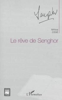 Le rêve de Senghor - IdrissaCissé