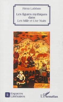 Les figures mythiques dans les Mille et une nuits - RimaLabban